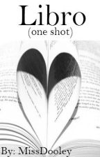 Libro (one shot) by MissDooley
