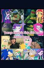 Teenage Equestria Ninja Girls And Mobian Heroes by kiana1506