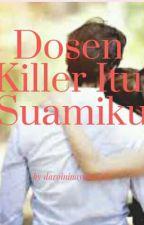 Dosen killer itu suamiku by daroininayanumila