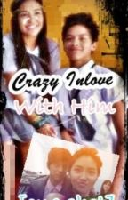 Crazy Inlove With Him(one shot)[KATHNIEL] Complete by JustcallmeChini