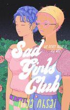 Sad Girls Club | ✓ by floresent