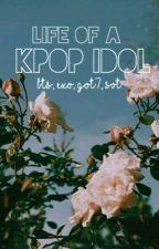 Life of a Kpop Idol (BTS, EXO, GOT7, SVT) by MultifandomG