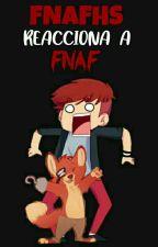 FNAFHS reacciona a FNAF  by NeonDark