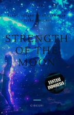 Strength of the moon by Cibesri