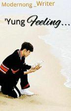 YUNG FEELING! #1 by Modernong_Writer