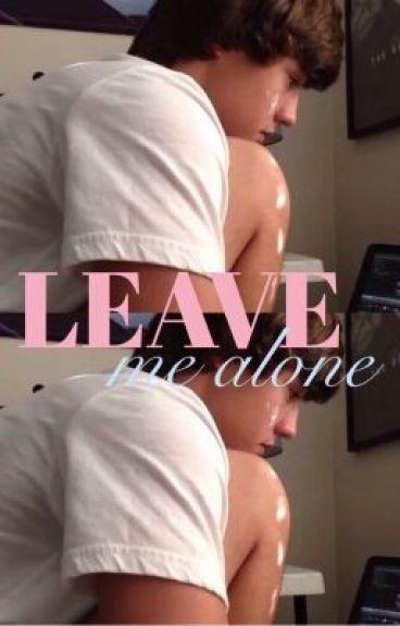 Leave me alone (a cameron dallas imagine)