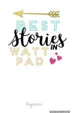 BEST stories in Wattpad ♥ by heyeneni