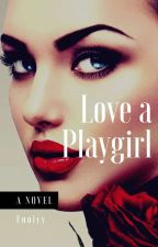 Love a Playgirl by Enniyy