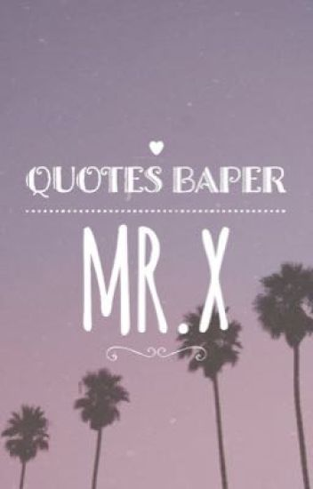 quotes baper mr x wattpad