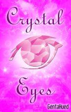 Crystal Eyes by GentaHued
