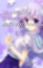 Love Must Be Shown (CrystalXGrimmjow) by TheRukiMakino1234