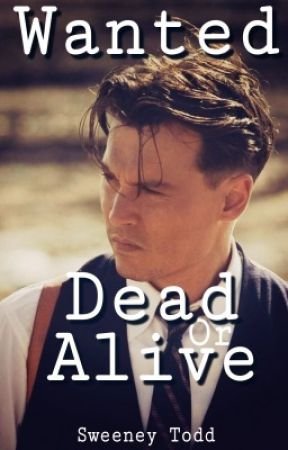 Wanted: Dead Or Alive || Johnny Depp fanfic  by SweeneyToddJD_Jr