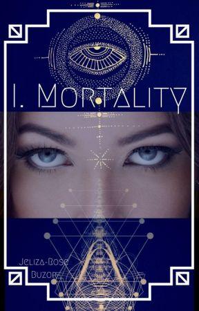 * I. Mortality * by Jeliza-Rose