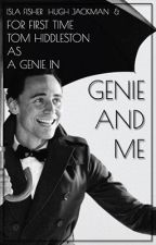 Genie and Me (Tom Hiddleston Fan Fiction) by Poly007