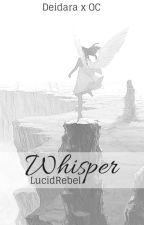 Whisper: A Deidara Love Story by lucidrebel