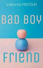 Bad Boy Friend [Bahasa] by firstsun