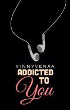 Addicted To You by vinnyveraa