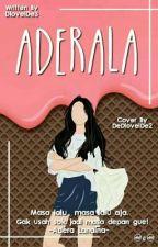 ADERALA by DlovelDe3
