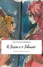 """A Sereia e o """"Tubarão"""" by ItsLittleDog"""