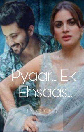 Pyar... Ek Ehsaas (Kundali Bhagya) by The_Writer_Riley