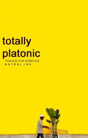 TOTALLY PLATONIC - GRANT GUSTIN [ tradução. ] by idkmstiles