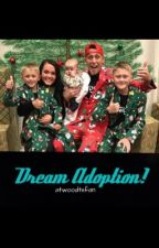 Dream Adoption! (Atwood Family Fanfic) by atwoodtxfan