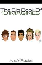 The Big Book Of Imagines. by AnaYRocks