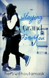 Staying Grand For You   ~ICONic Boyz~ by HeroWithoutAMask