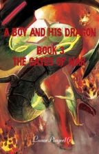 A Boy and His Dragon Book 3: The Gates of War by LunarPlayer16