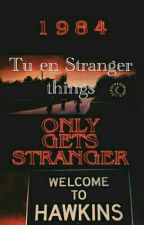 Stranger things ?LA HERMANA DE STEVE?[Will Byers Y Tu] by pacman_25