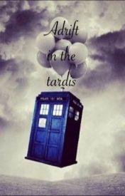 Adrift in the TARDIS by lunaslovegood