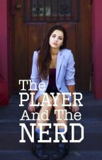 The Player And The Nerd by writ_michelle