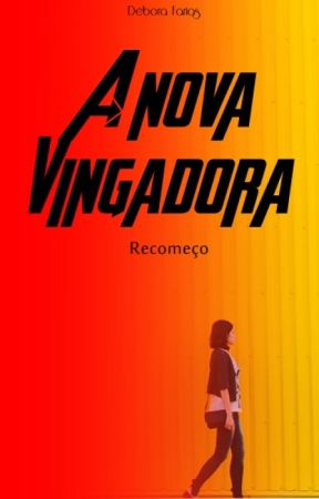 A nova Vingadora - Recomeço by deborafarias15