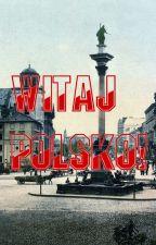 Witaj Polsko! by -PoProstuPolska-