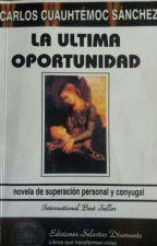 La Última Oportunidad by stefannymercado2