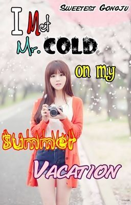 I met Mr.Cold on my summer vacation (On Hold)