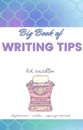 Big Book of Writing Tips by LDCrichton