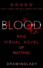 BLood RPG/Visual novel [Binnenkort te lezen!] by DrawingLady