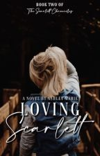 Loving Scarlett | coming soon by Ashley_Mariex