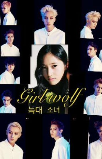 Girl wolf (Book1) (Exo fan fiction) ~Editing~
