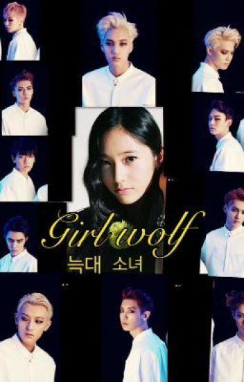 Girl wolf (Book1) (Exo fan fiction) ~Editing~