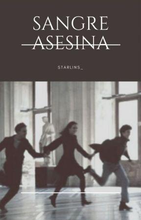 Sangre asesina. ||3ra temporada|| by StarIs_