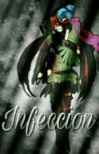 | Infeccion | ♦Reescribiendo♦ by chica-otaku-79