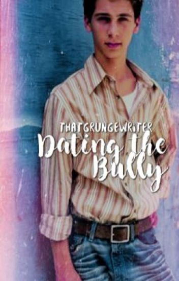 Dating the Bully (Reese Wilkerson ff) (REBOOTING PLOT)