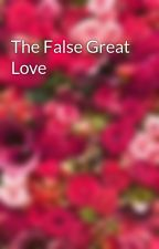 The False Great Love by Sel19E
