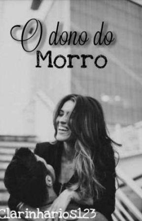 O dono do morro by Clarinharios123