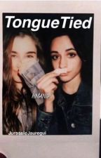Tongue Tied (Camren) by jurassicjauregui