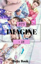 Imagine BTS ♡+18 by Babygirl476