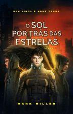 O Sol Por Trás Das Estrelas (HIATO) by iamMarkMiller