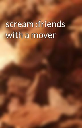scream :friends with a mover by khadijahbinx